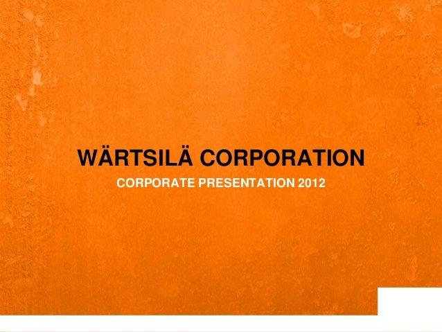 WÄRTSILÄ CORPORATION                                  CORPORATE PRESENTATION 20121   © Wärtsilä   15 June 2012   CORPORATE...