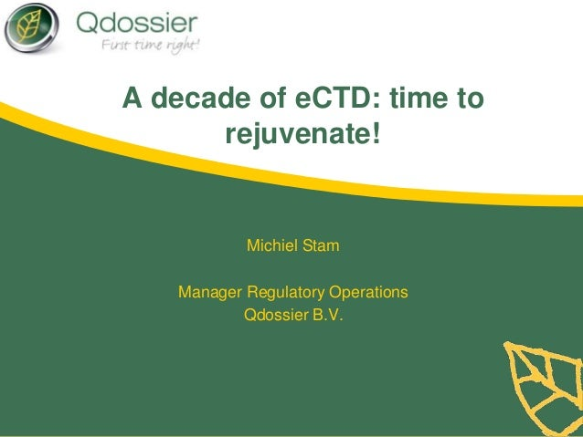 A decade of eCTD - Time to rejuvenate!