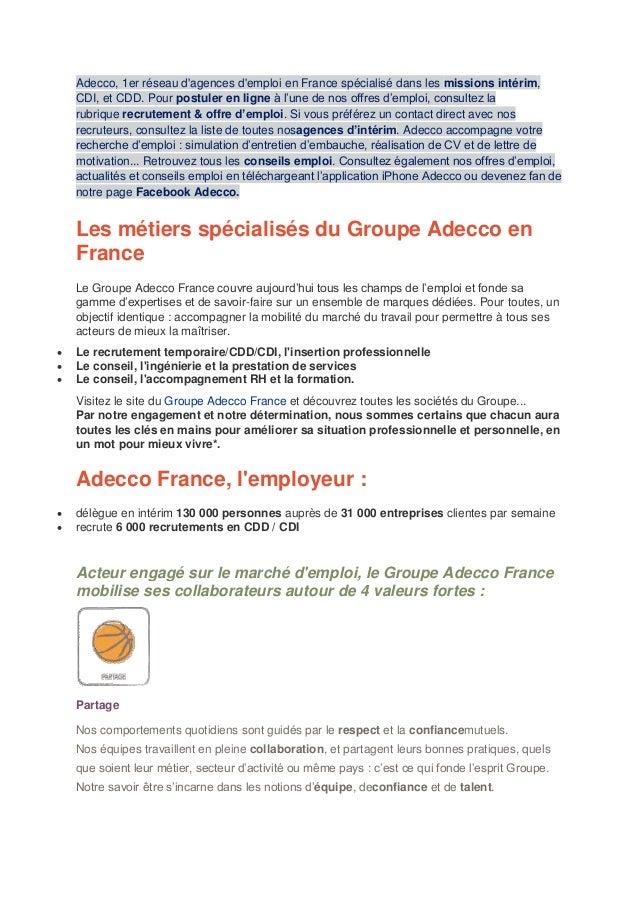 Adecco, 1er réseau d'agences d'emploi en France spécialisé dans les missions intérim, CDI, et CDD. Pour postuler en ligne ...
