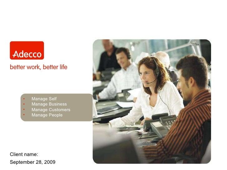 Client name: Staffing Solutions Permanent Solutions for Temporary Staffing <ul><li>Manage Self </li></ul><ul><li>Manage Bu...