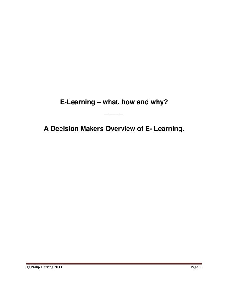 E-Learning – what, how and why?                                _____          A Decision Makers Overview of E- Learning.© ...