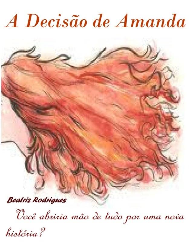 A decisão de Amanda - Por Beatriz Rodrigues