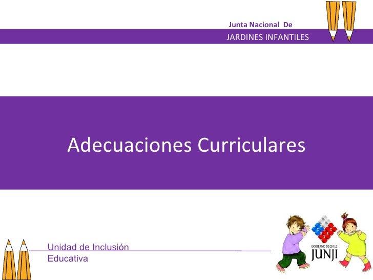 JARDINES INFANTILES Junta Nacional  De Adecuaciones Curriculares Unidad de Inclusión Educativa