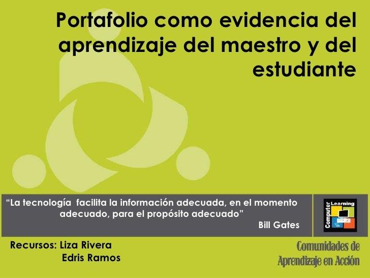 """Portafolio como evidencia del           aprendizaje del maestro y del                              estudiante""""La tecnologí..."""