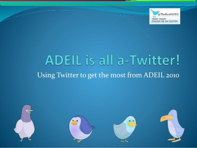 Adeil is all a-Twitter!