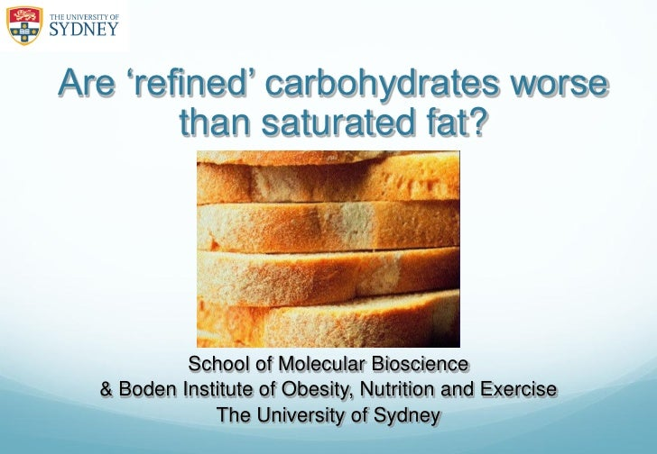 Are 'refined' carbohydrates worse than saturated fat?