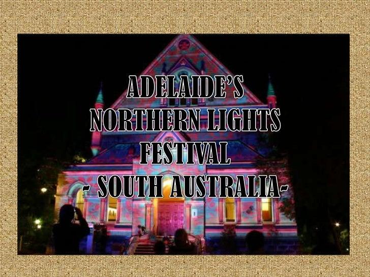 ADELAIDE'S<br />NORTHERN LIGHTS<br />FESTIVAL<br />- SOUTH AUSTRALIA-<br />