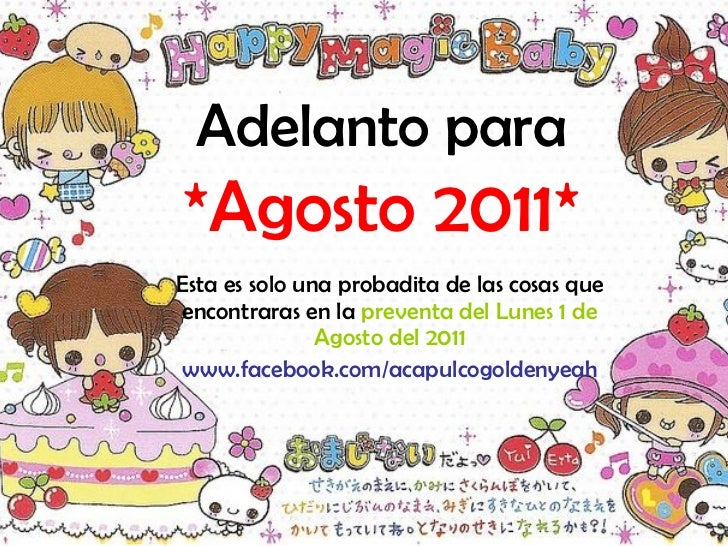 Adelanto para *Agosto 2011* Esta es solo una probadita de las cosas que encontraras en la  preventa del Lunes 1 de Agosto ...