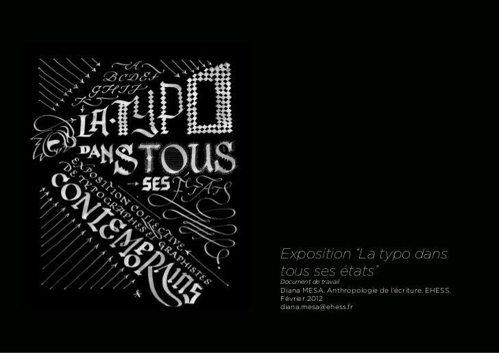 """Exposition """"La typo danstous ses états""""Document de travailDiana MESA. Anthropologie de l'écriture. EHESS.Février 2012diana..."""