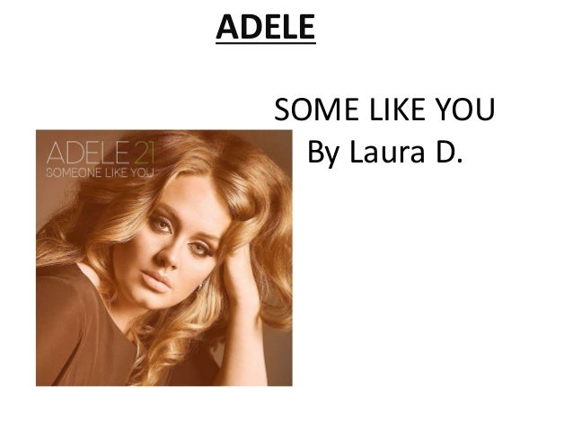 ADELE SOME LIKE YOU By Laura D.