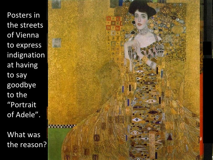 Music:  Piano solo by Aldo Ciccolini Gymnopédie Nº1 (Erik Satie) Portrait of  Adele Bloch-Bauer I  by Gustav Klimt, 1907 P...