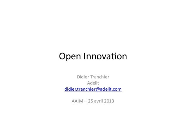 Adelit   aaim - open innovation - didier tranchier - 2013 04 25