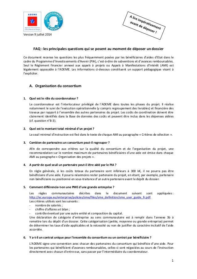 1 Version 9 juillet 2014 FAQ : les principales questions qui se posent au moment de déposer un dossier Ce document recense...