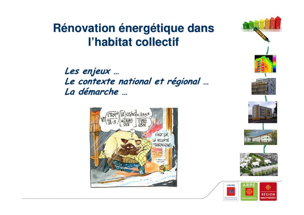 Rénovation énergétique dans     l'habitat collectif Les enjeux … Le contexte national et régional … La démarche …