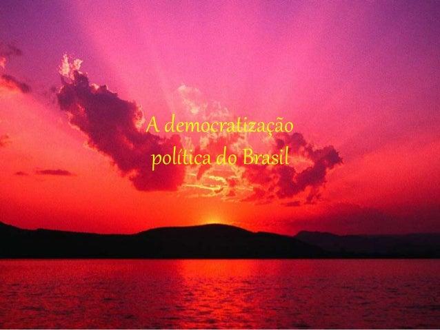 A democratização política do Brasil
