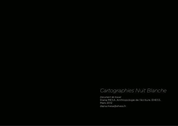 2002       Cartographies Nuit Blanche       Document de travail       Diana MESA. Anthropologie de l'écriture. EHESS.     ...