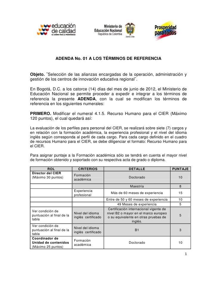 ADENDA No. 01 A LOS TÉRMINOS DE REFERENCIAObjeto. ¨Selección de las alianzas encargadas de la operación, administración yg...