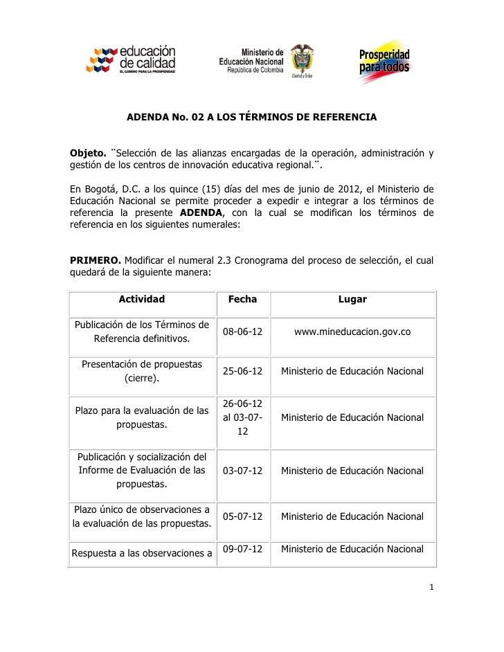 ADENDA No. 02 A LOS TÉRMINOS DE REFERENCIAObjeto. ¨Selección de las alianzas encargadas de la operación, administración yg...