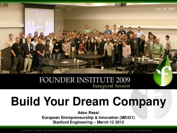 Build Your Dream Company                     Adeo Ressi    European Entrepreneurship & Innovation (ME421)         Stanford...