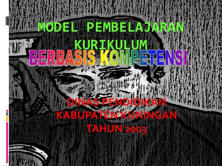 MODEL PEMBELAJARAN     KURIKULUM       DINAS PENDIDIKAN   KABUPATEN KUNINGAN        TAHUN 2003
