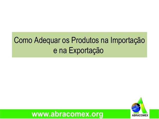 Como Adequar os Produtos na Importação e na Exportação