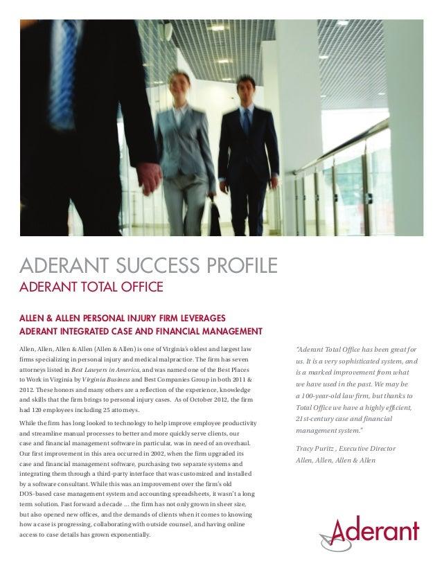 ADERANT SUCCESS PROFILEADERANT TOTAL OFFICEAllen & Allen Personal Injury Firm LeveragesAderant Integrated Case and Financi...