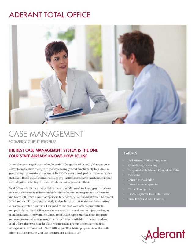 ADERANT TOTAL OFFICECase Managementformerly Client ProfilesThe Best Case Management System Is the One                     ...