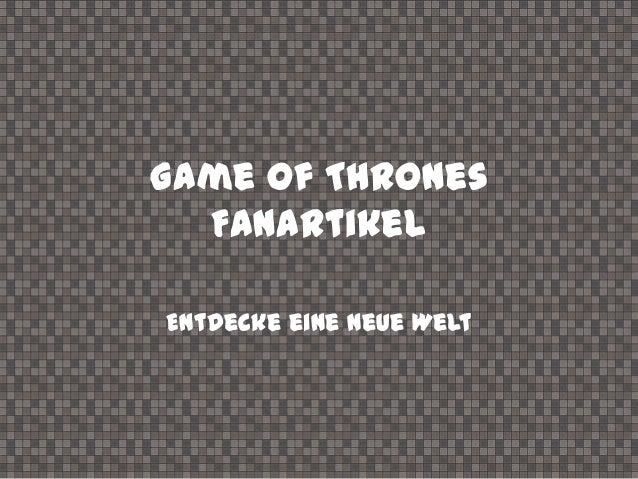 Game of Thrones FanArtikel Entdecke eine neue Welt