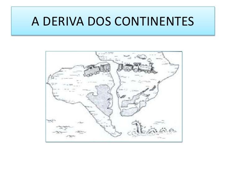 A DERIVA DOS CONTINENTES<br />