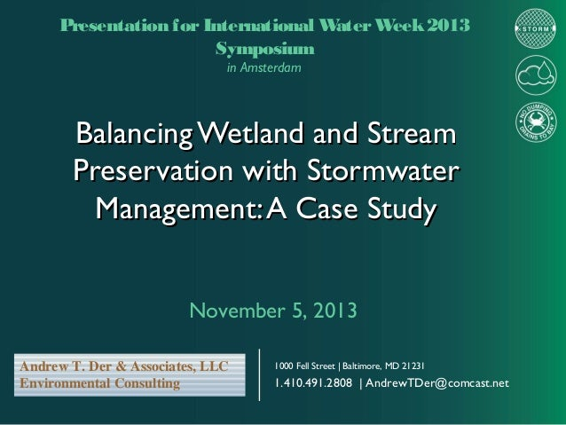 Presentation for International W ater W eek 2013 Symposium in Amsterdam  Balancing Wetland and Stream Preservation with St...