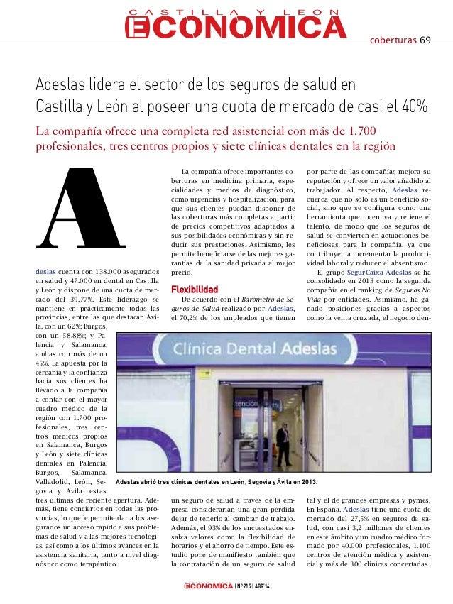 deslas cuenta con 138.000 asegurados en salud y 47.000 en dental en Castilla y León y dispone de una cuota de mer- cado de...