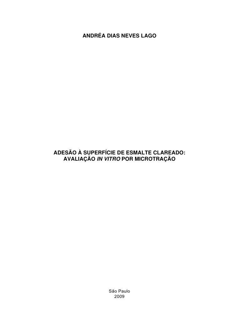 ANDRÉA DIAS NEVES LAGOADESÃO À SUPERFÍCIE DE ESMALTE CLAREADO:   AVALIAÇÃO IN VITRO POR MICROTRAÇÃO                São Pau...