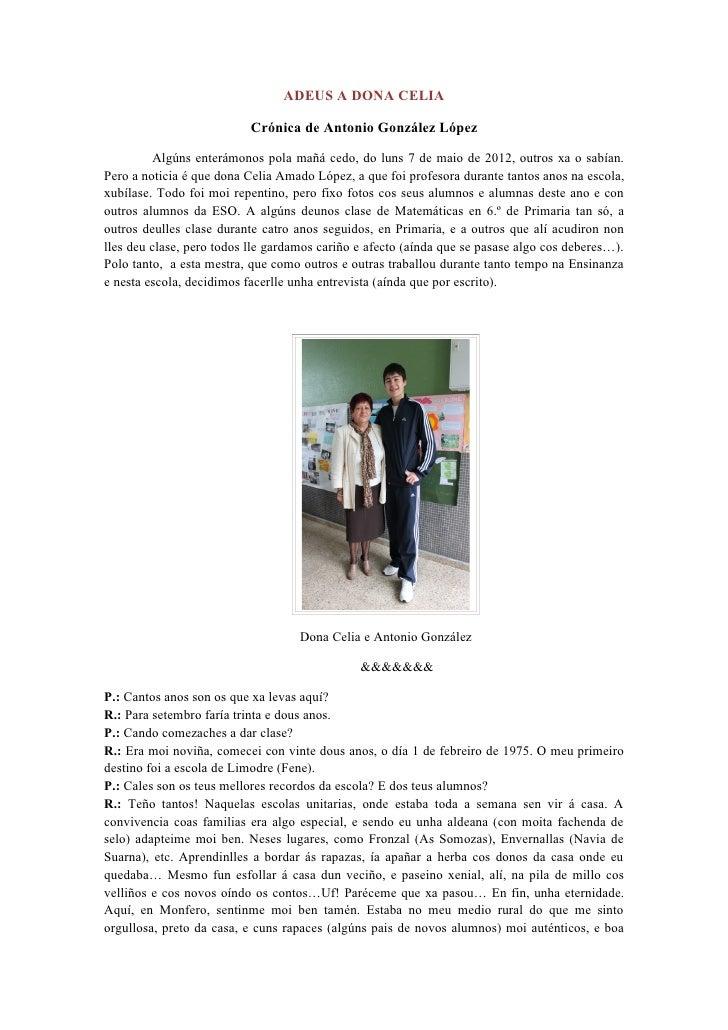 ADEUS A DONA CELIA                           Crónica de Antonio González López         Algúns enterámonos pola mañá cedo, ...