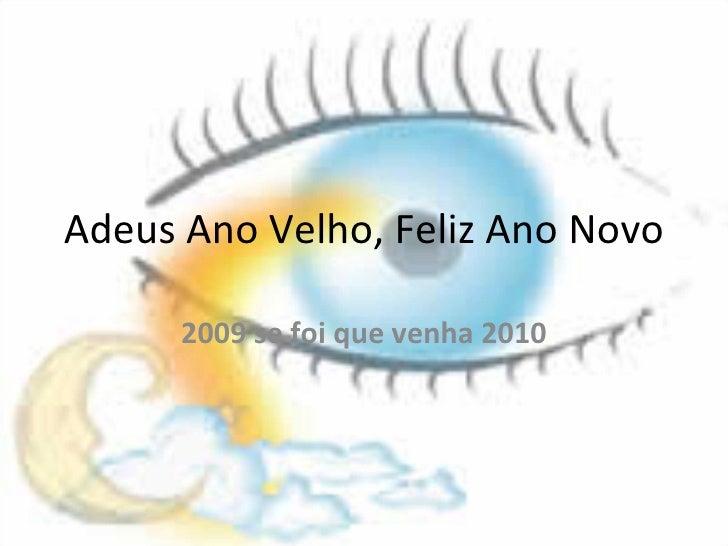 Adeus Ano Velho, Feliz Ano Novo 2009 se foi que venha 2010