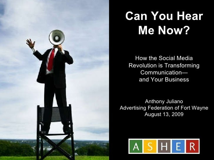 Can You Hear Me Now? How the Social Media Revolution is Transforming Communication— and Your Business Anthony Juliano Adve...