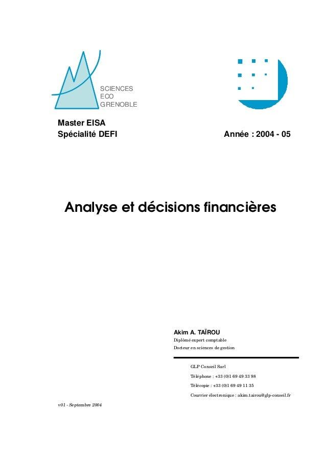 SCIENCES ECO GRENOBLE SCIENCES ECO GRENOBLE Master EISA Spécialité DEFI Année : 2004 - 05 Analyse et décisions financières ...