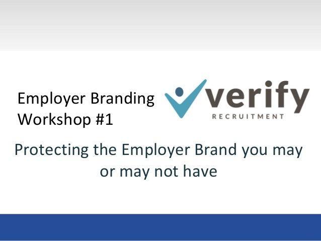Protecting the Employer Brand You May or May Not Have 2014