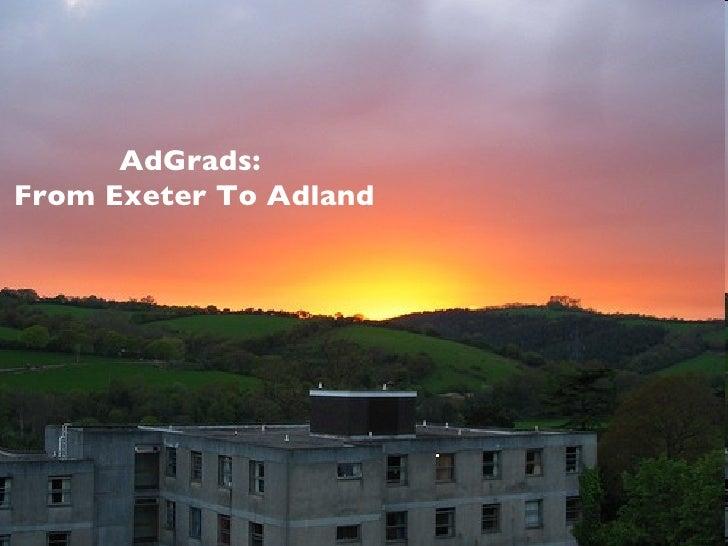 Ad Grads - Exeter Presentation
