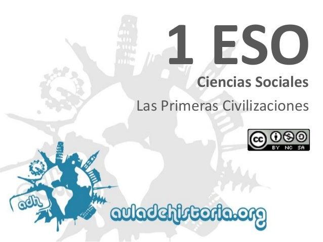 Ciencias Sociales 1 ESO Las Primeras Civilizaciones