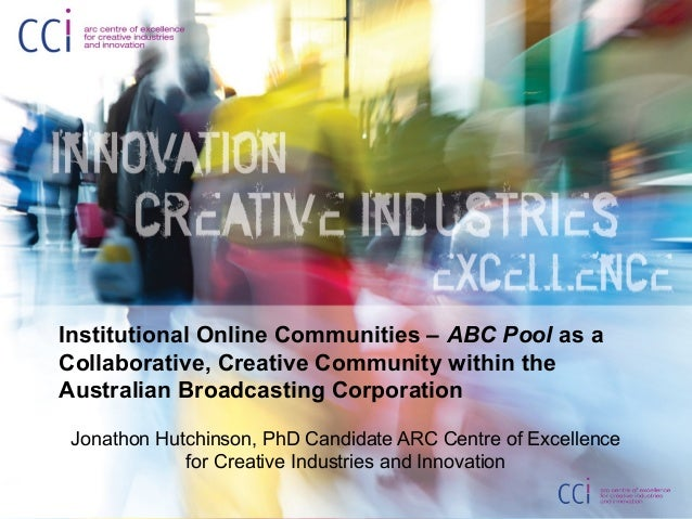 Institutional online communities - ABC Pool as a collaborative, creative community within the Australian Broadcasting Corporation