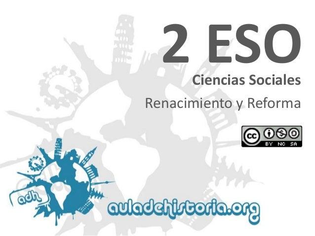 2 ESO Ciencias Sociales  Renacimiento y Reforma