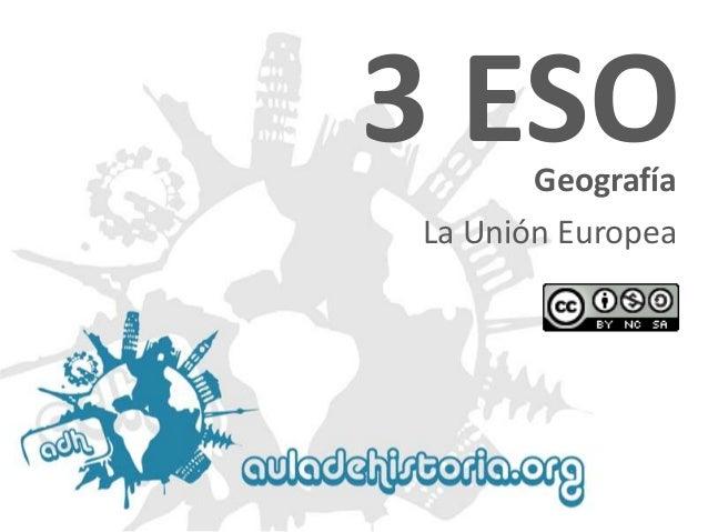 3 ESO Geografía  La Unión Europea