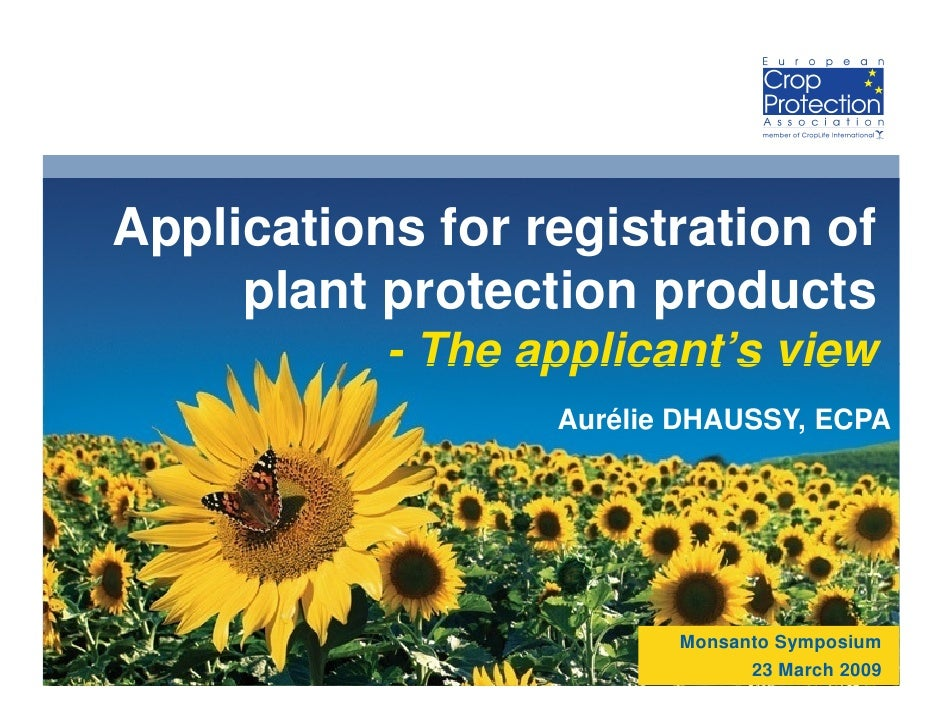 Applications for registration of      plant protection products            - The applicant's view                   Auréli...