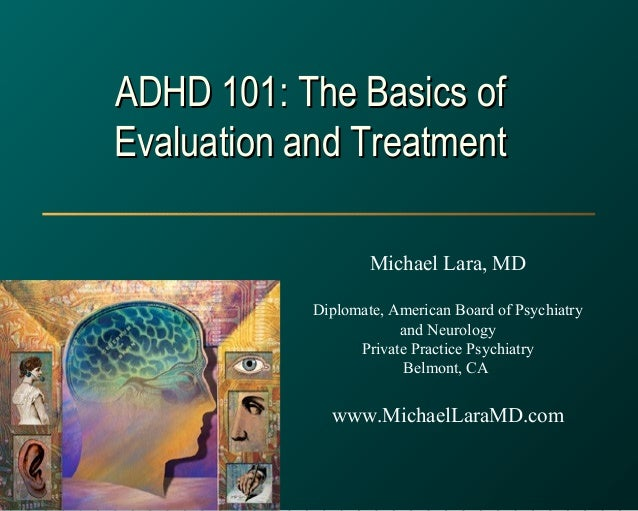 ADHD 101: Everything You Need To Know About Diagnosis and Treatment