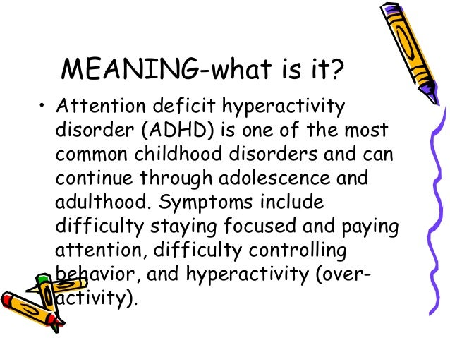 an analysis of attention deficit disorder add as a problem that affects children Attention deficit hyperactivity disorder (adhd) abstract attention deficit hyperactivity disorder or adhd deals with impulsiveness in children however, resear.