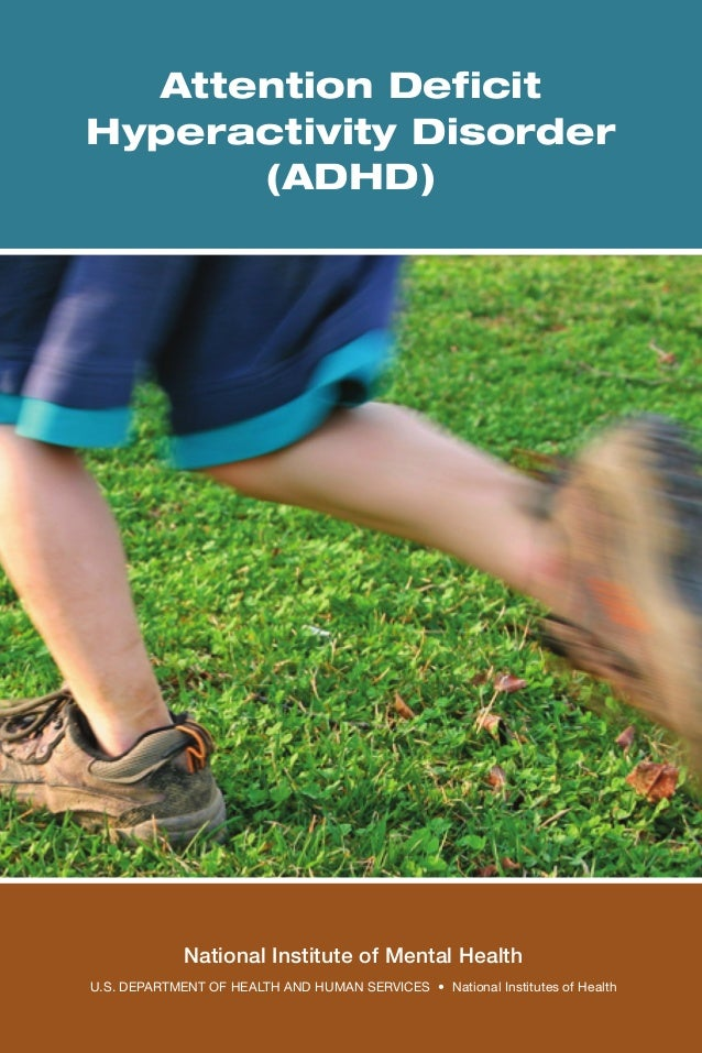 Attention Deficit Hyperactivity Disorder (ADHD) National Institute of Mental Health U.S. Department of Health and Human Se...