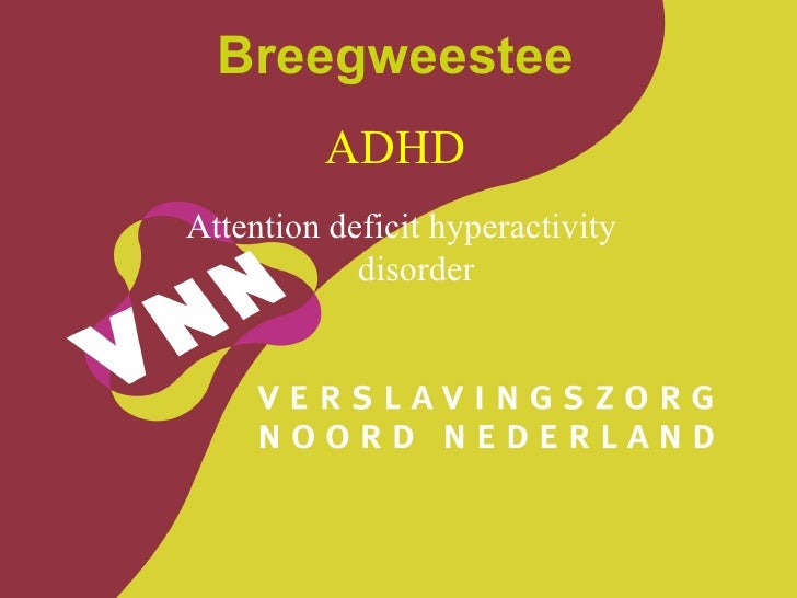 Breegweestee ADHD Attention deficit hyperactivity disorder