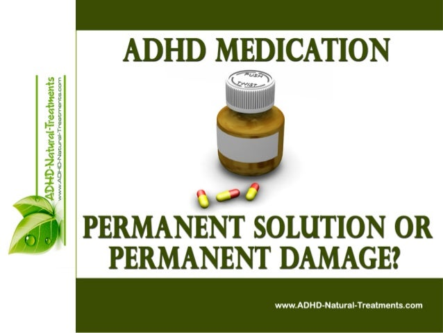 ADHD Medication - Permanent Solution Or Permanent Damage ?