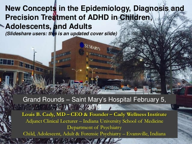 New Concepts in the Epidemiology, Diagnosis and Precision Treatment of ADHD in Children, Adolescents, and Adults