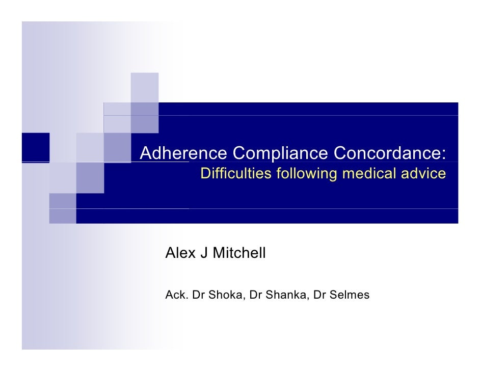 Adherence Compliance Concordance:              p        Difficulties following medical advice       Alex J Mitchell    Ack...